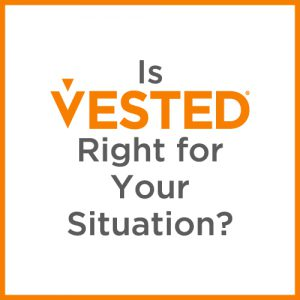 Is Vested Right for Your Situation?