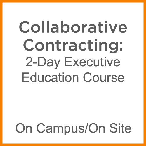 Collaborative contracting: 2-day executive education course. On campus/on site.